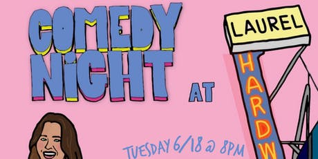 Comedy Night at Laurel Hardware: June 18th, 2019 tickets