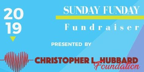 Sunday Funday with Christopher L. Hubbard Foundation
