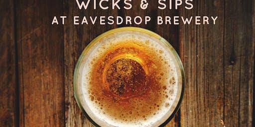 Wicks & Sips at Eavesdrop Brewery
