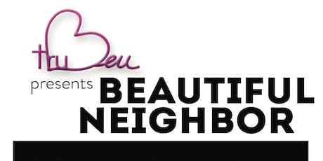 Beautiful Neighbor tickets