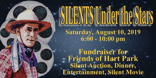 SILENTS Under the Stars 2019 - Hart Hall - William S. Hart Park Newhall, CA