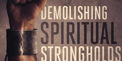 Demolishing Strongholds & Setting The Captives Free