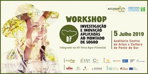 WORKSHOP | INVESTIGAÇÃO E INOVAÇÃO APLICADAS AO MONTADO DE SOBRO