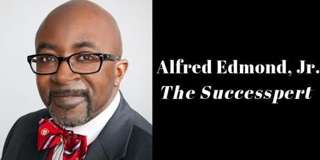 The Destination Success Masterclass Series with Alfred Edmond, Jr. tickets