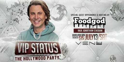 VIP Status - Jonathan Cheban's Hollywood Party
