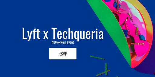 Lyft x Techqueria