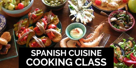 Spanish Cuisine Cooking Class -	$125 Per Person	 - Sat, 8/24/19	 tickets