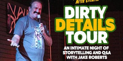 Dirty Details, an Intimate Night with Jake 'The Snake' Roberts