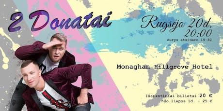 2Donatai Koncertas Monaghan tickets