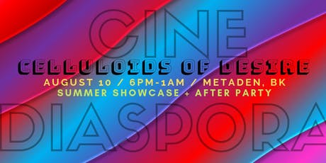 CineDiaspora: Celluloids of Desire Summer Film Night + After Party tickets