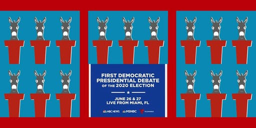 SOLD OUT! Democratic Presidential Debate Watching Party Night 1