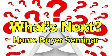 What's Next? Home Buyer Seminar (June) tickets