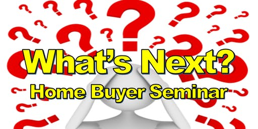 What's Next? Home Buyer Seminar (June)