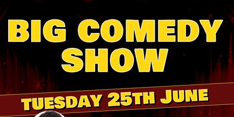 Big Comedy Show - 25th June 2019 tickets