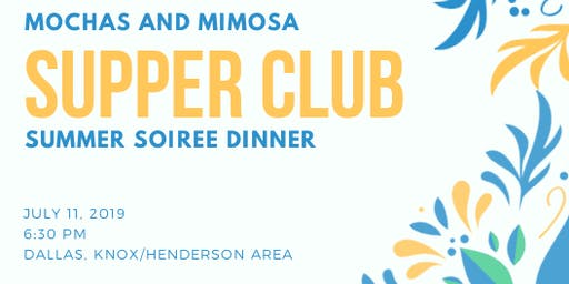 Mochas and Mimosas Supper Club Summer Soiree Dinner