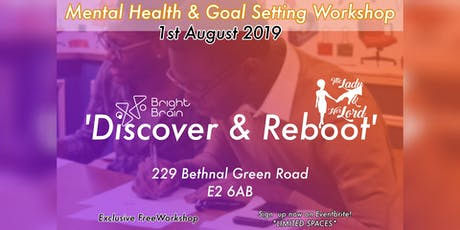 'Discover & Reboot' Workshop (Mental Health & Goals) tickets