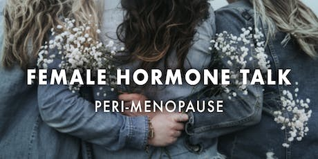 FEMALE HORMONE TALK - focus on peri-menopause tickets