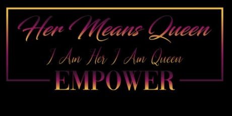 Her Means Queen 3rd Annual Women Empowerment Luncheon & Networking Event tickets