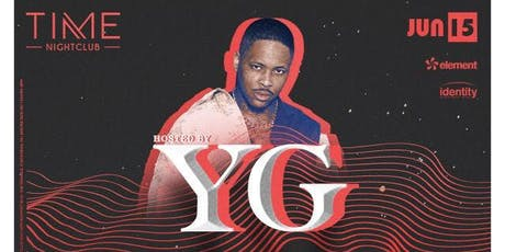 YG Free Guest List at Time Nightclub 6/15/19 tickets