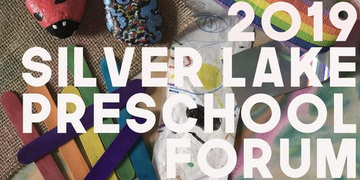 2019 Silver Lake Preschool Forum
