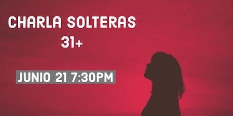 CHARLA SOLTERAS 31+  tickets