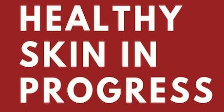 Healthy Skin in Progress:  Dr. Dennis Gross Skincare Class tickets