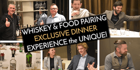 EXCLUSIVE WHISKY & FOOD PAIRING EXPERIENCE DINNER, experience the unique! tickets
