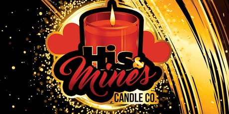 Candles & Cocktails: The Official Launch of His & Mines Candle Company  tickets