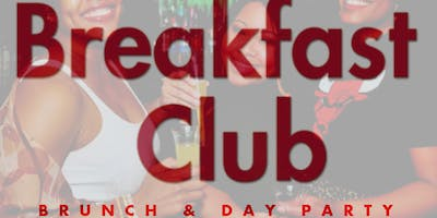 The Breakfast Club: Brunch & Day Party