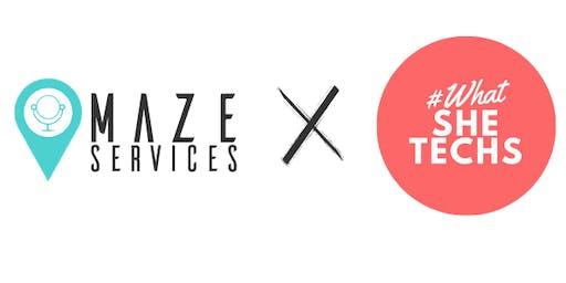 MAZE Services x WHATSHETECH