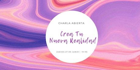 Charla Abierta: Crea tu Nueva Realidad entradas