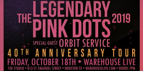THE LEGENDARY PINK DOTS - 40TH ANNIVERSARY TOUR tickets