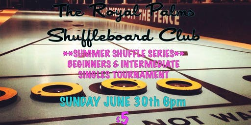 The Summer Shuffle Series: Beginners/ Intermediate Singles Tournament