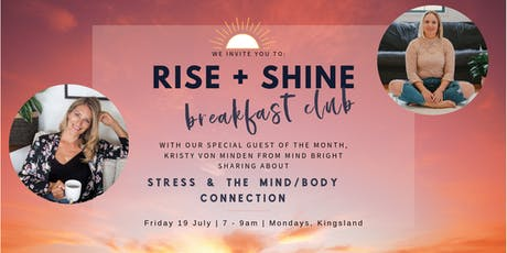 Rise + Shine breakfast club | JULY edition ft. Kristy Von Minden of Mind Bright tickets