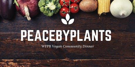Peacebyplants - WFPB Vegan Community Dinner Public tickets