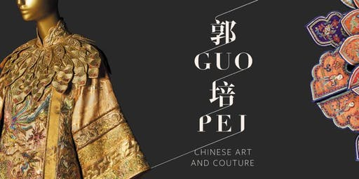 HUAAS Presents : Special tour of GUO PEI: CHINESE ART & COUTURE