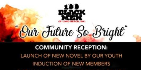 """Our Future So Bright""! Fundraiser Mixer by the 100 Black Men of Long Beach inc. tickets"
