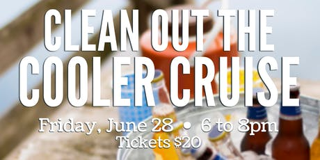Clean Out The Cooler Cruise tickets