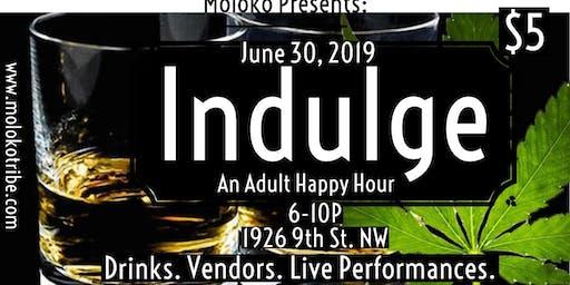 Indulge Adult Happy Hour