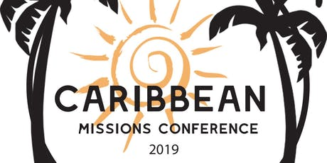 "2019 Caribbean Missions Conference: ""Repairing Broken Walls"" (Oct 3-6, 2019) tickets"