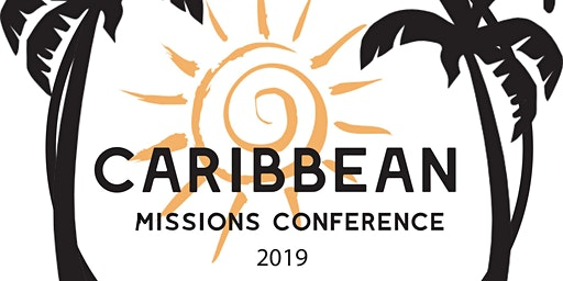 "2020 Caribbean Missions Conference: ""Repairing Broken Walls"" (April 9th -12th, 2020)"