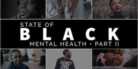 State of Black Mental Health • Part II tickets