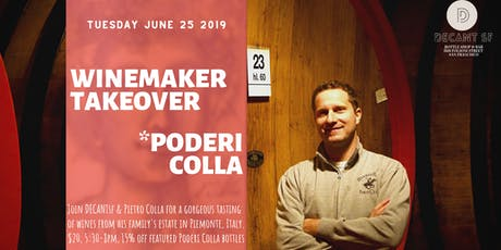 Winemaker Takeover @ DECANTsf w/ Poderi Colla from Piedmont, Italy! tickets