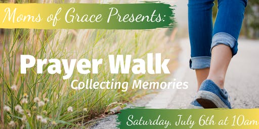 Moms of Grace:  Prayer Walk