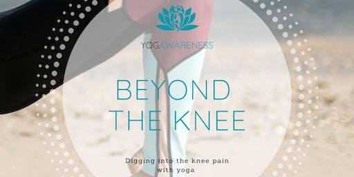 Beyond The Knee | Yoga Awareness Series