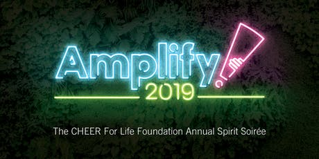 AMPLIFY! 2019 :: The CHEER For Life Foundation Annual Spirit Soirée tickets