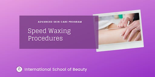 Speed Waxing Procedures