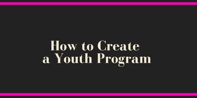 How to Create a Youth Program