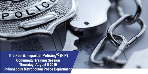 Fair & Impartial Policing (FIP) Community Training Session