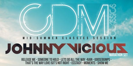 CDM - Mid-Summer Classics Session - Johnny Vicious tickets